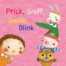 Prick, Sniff, Smile, Blink