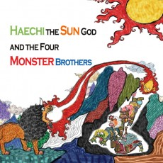 Haechi the Sun God and the Four Monster Brothers